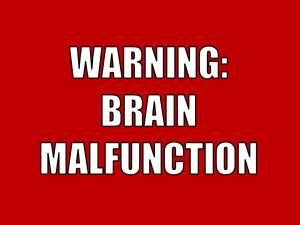 Brain Malfunction